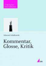 """""""Kommentar, Glosse, Kritik"""""""